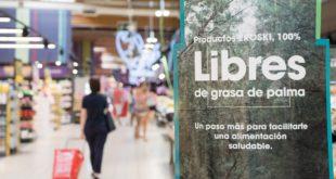 Adiós Al Aceite De Palma La Grasa Vegetal más Utilizada .en el sector de la alimentación desaparece de más de 300 productos de la marca EROSKI. Un paso más de la cadena de supermercados a favor de la alimentación saludable de las familias